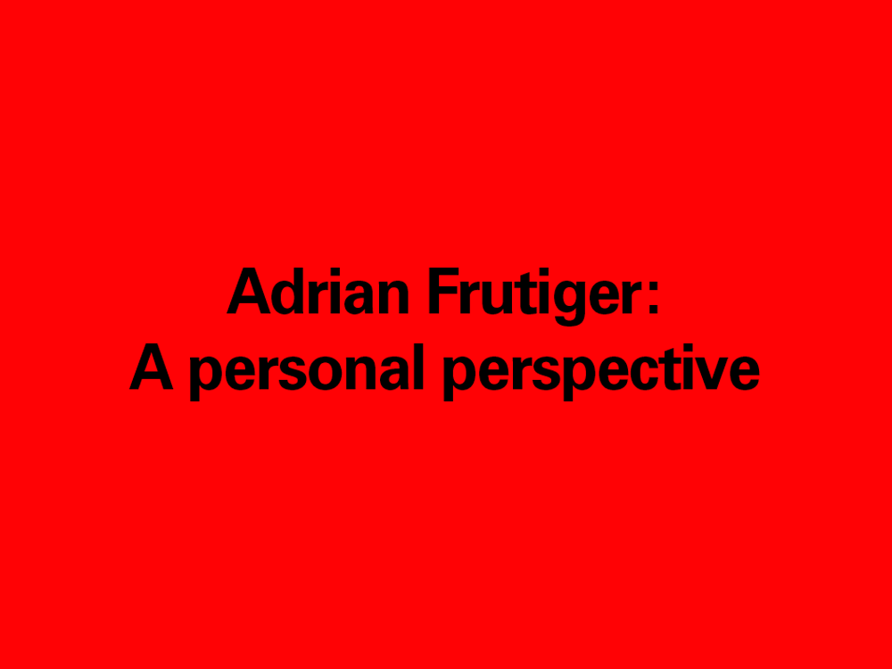 Adrian Frutiger: A Personal Perspective